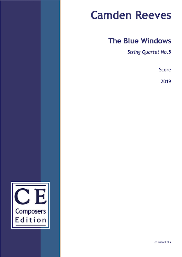 Camden Reeves : The Blue Windows String Quartet No.5